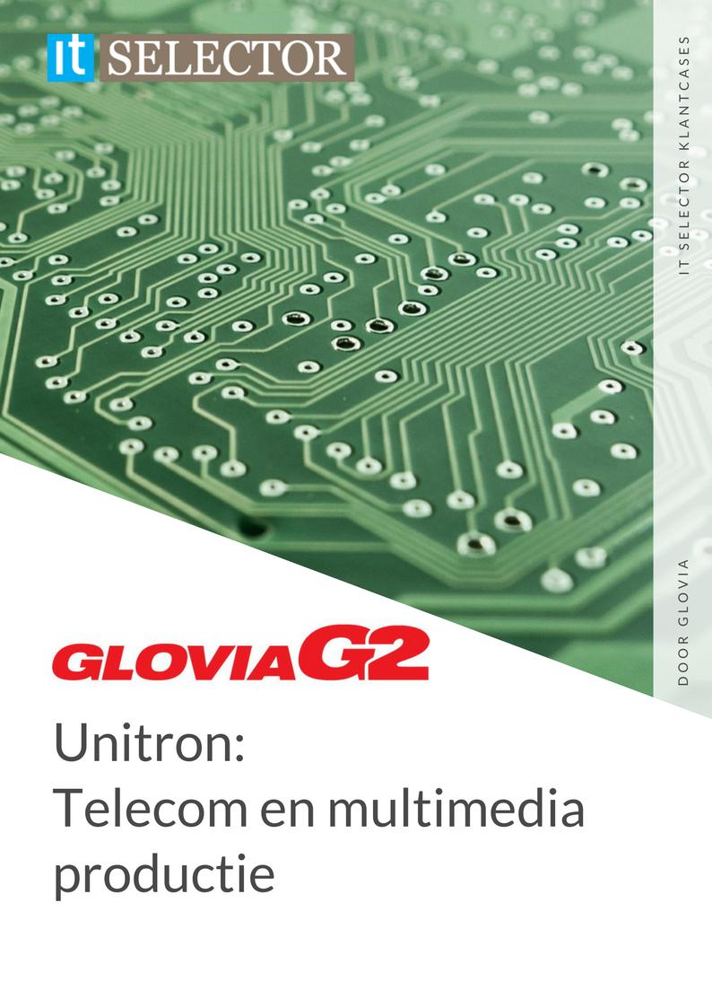Klantcases Glovia Unitron - IT Selector