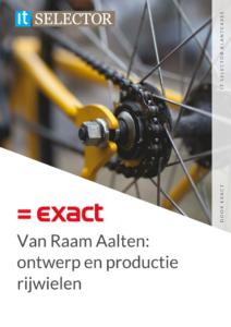Klantcase Exact Van Raam Aalten - IT Selector