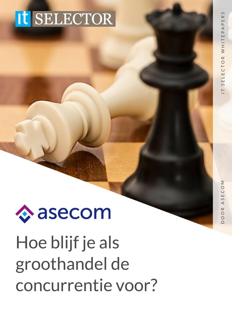 Whitepaper Asecom: Hoe blijf je als groothandel de concurrentie voor? - IT Selector